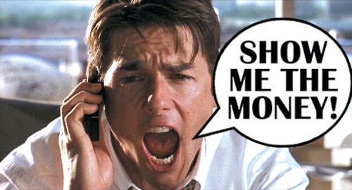Jerry Maguire show-me-the-money