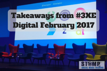 Takeaways from #3XE Digital February 2017