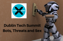 bots threats and sex dublin tech summit