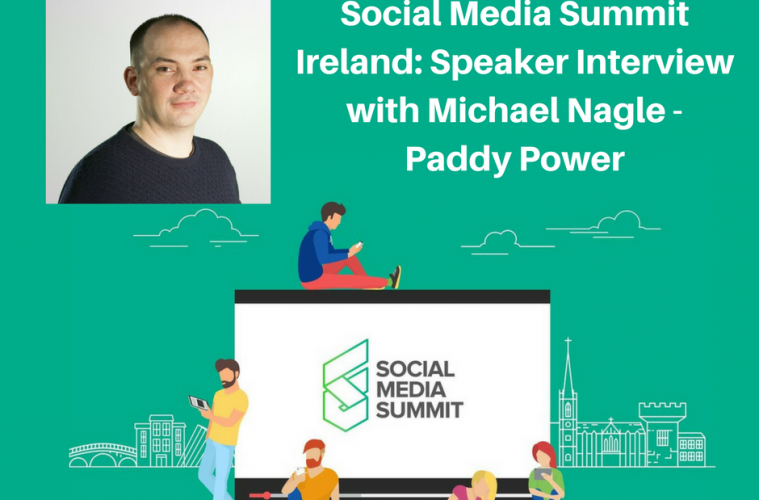 Social Media Summit Ireland- Speaker Interview with Michael Nagle - Paddy Power