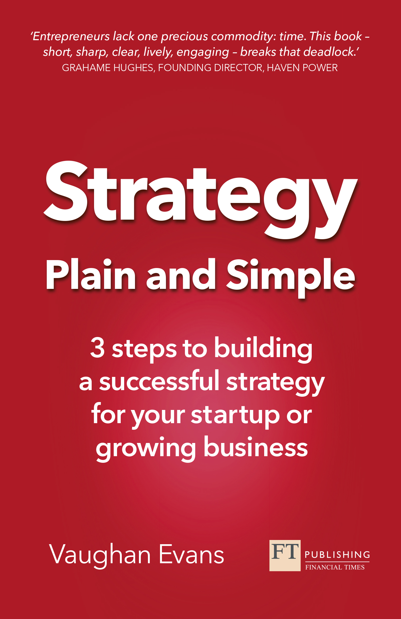 Strategy plain and simple 3 steps to building a successful strategy for your startup or growing - Successful flower growing business ...