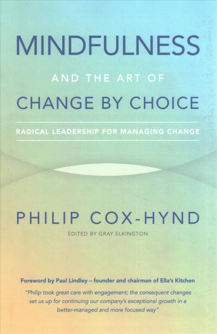 Mindfulness and the Art of Change by Choice: Radical Leadership For Managing Change, reviewed - Irish Tech News