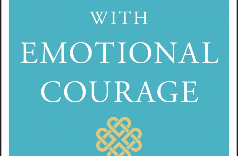 Leading With Emotional Courage How To Have Hard Conversations