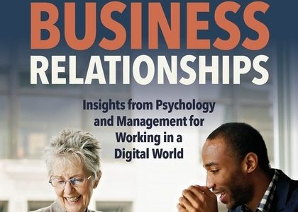 Better Business Relationships, Insights from Psychology and Management for Working in a Digital World, Kim Tasso