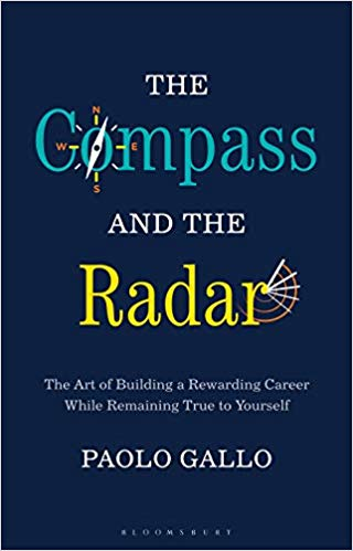 The Compass and the Radar: The Art of Building a Rewarding Career While Remaining True to Yourself, reviewed