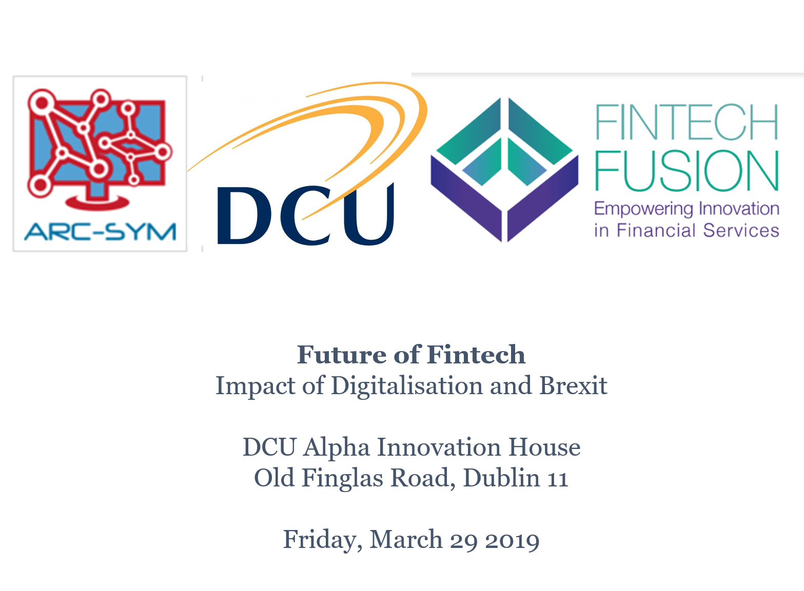 The Future of Fintech. Impact of Digitalisation and Brexit, DCU, Fri, 29 March