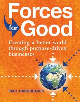Forces for Good, Creating a better world through purpose-driven businesses, reviewed