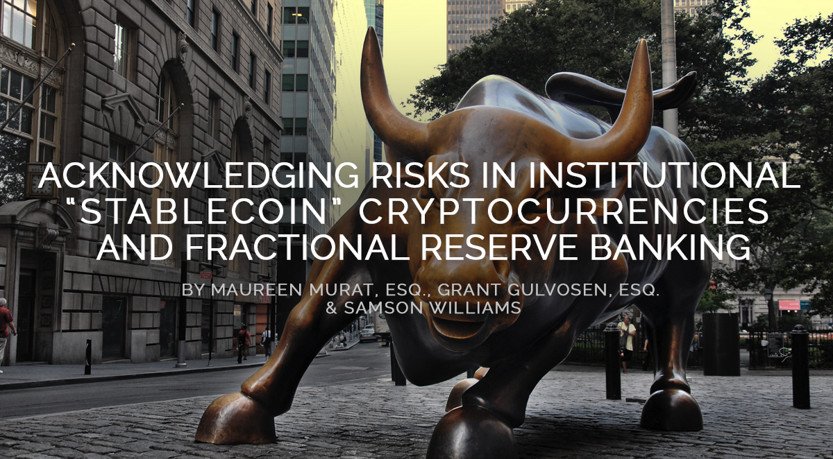 "Acknowledging Risks in Institutional ""Stablecoin"" Cryptocurrencies and Fractional Reserve Banking"