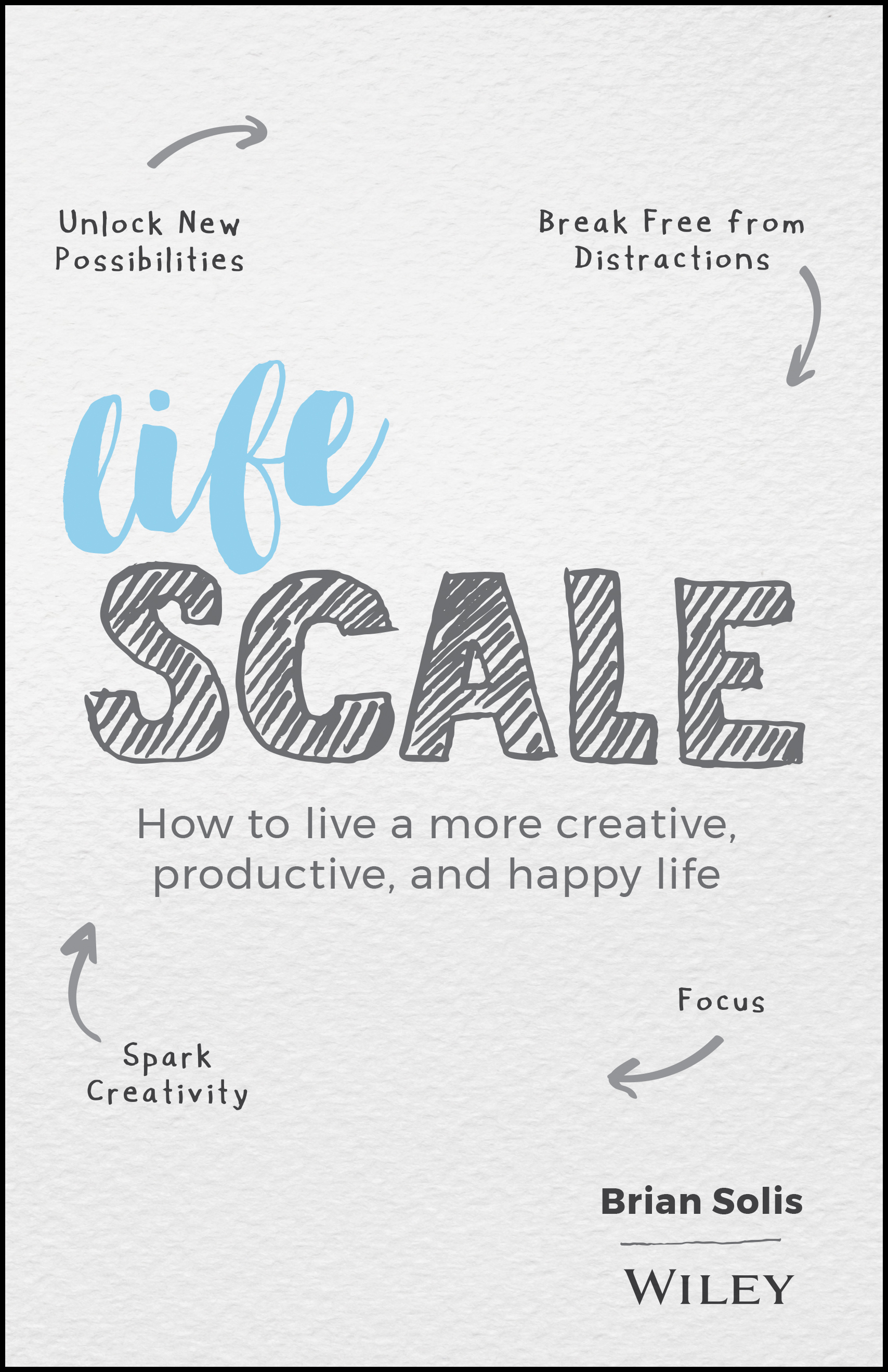 Lifescale, How To Live A More Creative, Productive And Happy Life, reviewed