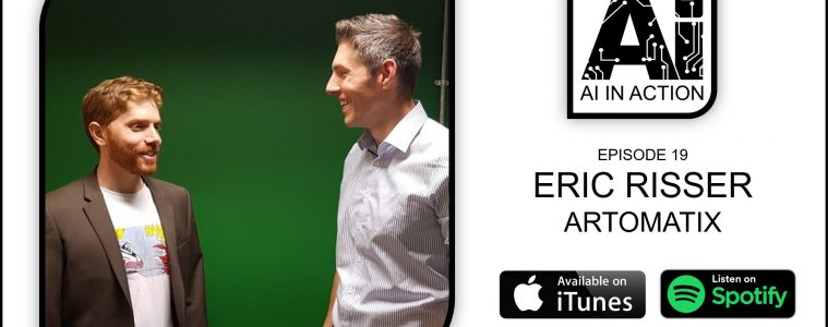 AI in Action E19: Eric Risser, Founder and CTO at Artomatix