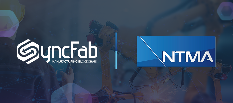 SyncFab Partners with the National Tooling and Machining Association (NTMA) to Boost Precision Custom Manufacturing Supply on Blockchain